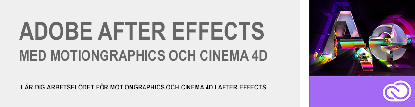 After Effects, Motiongraphics och Cinema 4d